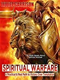 Download Spiritual Warfare: A Practical & Real Path to Victory Over Temptation