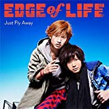 EDGE of LIFE「Just Fly Away」