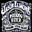 Jason Elmore & Hoodoo Witch - Live in Concert