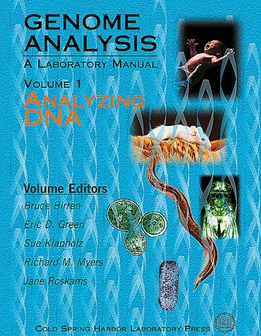Genome Analysis: A Laboratory Manual: Analyzing DNA v. 1 (Genome analysis: a laboratory manual series)