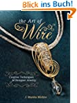 The Art of Wire: Creative Techniques...