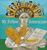 My Fellow Americans: A Family Album (0152766421) by Provensen, Alice