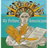 My Fellow Americans: A Family Album ~ Alice Provensen