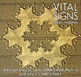 Vital Signs: A Complete Guide to the Crop Circle Mystery