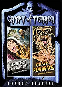 Crypt of Terror: Cemetery of Terror / Grave Robbers (Double Feature)