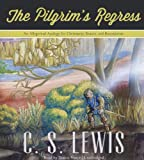 The Pilgrim's Regress: An Allegorical Apology for Christianity, Reason, and Romanticism