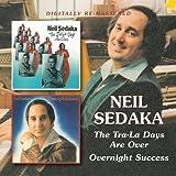 Neil Sedaka -  Overnight Success/The Tra La Days Are Over