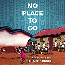 No Place to Go: Scenes from Ghana's Sanitation Crisis Audiobook by Richard Koenig Narrated by Michael Levine
