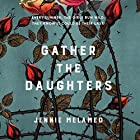 Gather the Daughters Audiobook by Jennie Melamed Narrated by Laurence Bouvard