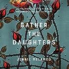 Gather the Daughters Hörbuch von Jennie Melamed Gesprochen von: Laurence Bouvard