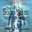 The Sixth Sense: Brier Hospital, Book 3 (       UNABRIDGED) by Lawrence W. Gold M.D. Narrated by Craig R. Nickerson