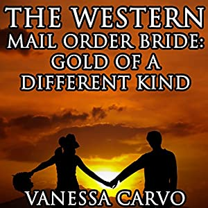 The Western Mail Order Bride: Gold of a Different Kind Audiobook