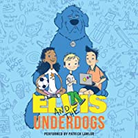 Elvis and the Underdogs (       UNABRIDGED) by Jenny Lee Narrated by Patrick Lawlor