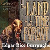 The Land That Time Forgot: The Caspak Trilogy, Book 1 | Edgar Rice Burroughs