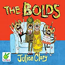 The Bolds (       UNABRIDGED) by Julian Clary Narrated by Julian Clary