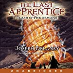 Clash of the Demons: The Last Apprentice (       UNABRIDGED) by Joseph Delaney Narrated by Christopher Evan Welch