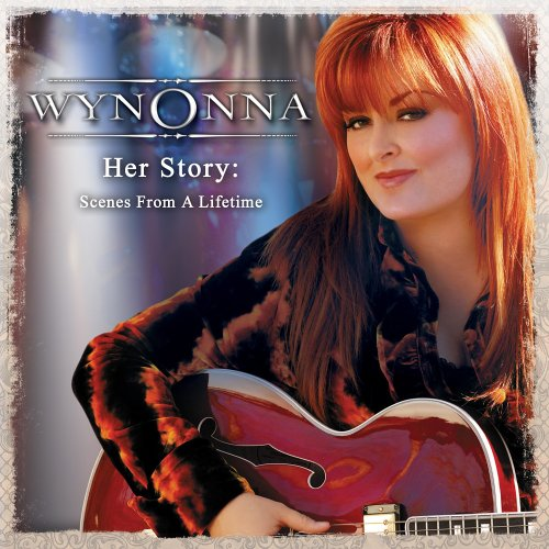 Wynonna Judd - Her Story- Scenes From A Lifetime - Zortam Music