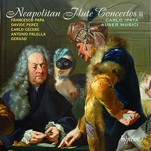 Neapolitan Flute Concertos Vol.2 [Carlo Ipata; Auser Musici ] [Hyperion: CDA67884]
