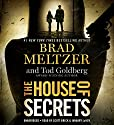 The House of Secrets Audiobook by Brad Meltzer, Tod Goldberg Narrated by Scott Brick, January LaVoy