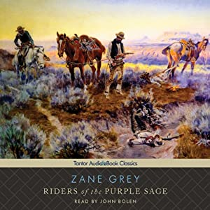 Riders of the Purple Sage: Book 1 of the Riders Series | [Zane Grey]