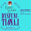 Dysfunctional: The 1st Trilogy of Matilda Schmidt, Paranormal Psychologist Audiobook by Cynthia St. Aubin Narrated by Hollie Jackson