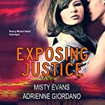 Exposing Justice: The Justice Team Series, Book 4 | Misty Evans,Adrienne Giordano