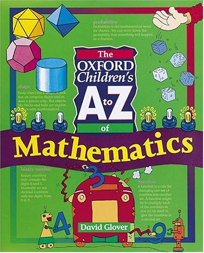 The Oxford Children's A to Z of Mathematics (Oxford Childrens A-