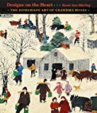 Designs on the heart:the homemade art of Grandma Moses