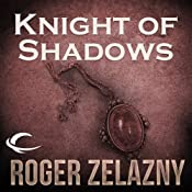 Knight of Shadows: The Chronicles of Amber, Book 9 | [Roger Zelazny]