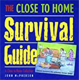 The Close to Home Survival Guide (0310234034) by McPherson, John