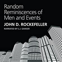 Random Reminiscences of Men and Events Audiobook by John D. Rockefeller Narrated by L. J. Ganser