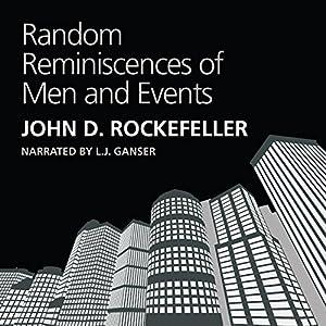 Random Reminiscences of Men and Events | [John D. Rockefeller]