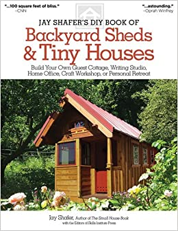 Diy book of backyard sheds amp tiny houses build your own guest cottage