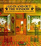 Go In and Out the Window: An Illustrated Songbook For Children