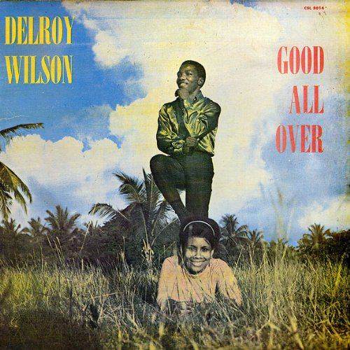 Delroy Wilson - Good All Over - Zortam Music