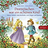 Dornröschen war ein schönes Kind: Meine liebsten Märchenlieder zum Singen und Spielen - Sandra Grimm, Vanessa Paulzen