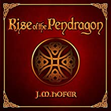 Rise of the Pendragon Audiobook by J.M. Hofer Narrated by John Keating
