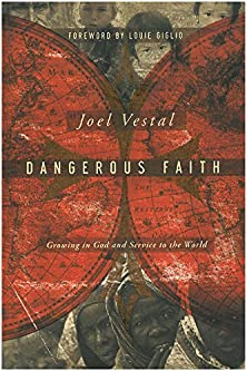 Dangerous Faith, Growing in God and Service to the World