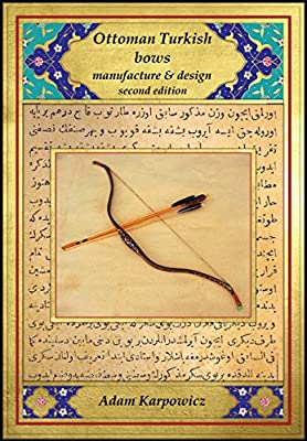Ottoman Turkish bows, manufacture and design: second edition