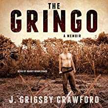 The Gringo: A Memoir Audiobook by J. Grigsby Crawford Narrated by Barry Dean Evans