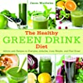 The Healthy Green Drink Diet: Advice and Recipes to Energize, Alkalize, Lose Weight, and Feel Great from Skyhorse Publishing