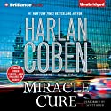 Miracle Cure (       UNABRIDGED) by Harlan Coben Narrated by Scott Brick