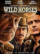 Wild Horses [2015 film] by Robert Duvall