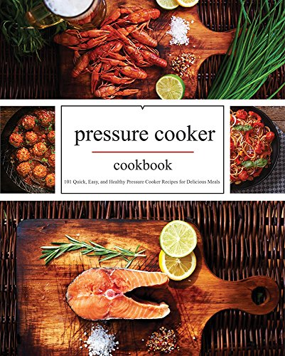 Pressure Cooker: The best 101 Quick & Easy, One Pot, Pressure Cooker Recipes of All Time: Instant Pot Pressure Cooker Cookbook: Instant Pot Pressure Cooker ... Cooker, Slow Cooker Recipes, Slow Cookin) by Cynthia Davisson