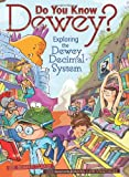 Do You Know Dewey?: Exploring the Dewey Decimal System (Millbrook Picture Books) (0761366768) by Brian P. Cleary