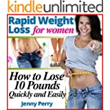 Rapid Weight Loss for Women: How to Lose 10 Pounds in a Week