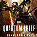 The Quantum Thief (       UNABRIDGED) by Hannu Rajaniemi Narrated by Scott Brick