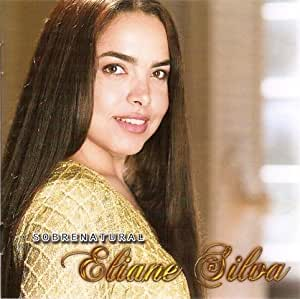 eliane silva - Eliane Silva - Sobrenatural - Amazon.com Music