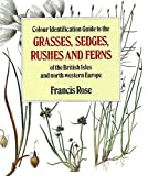 Amazon / Viking: Colour Identification Guide To The Grasses Rushes (Francis Rose)