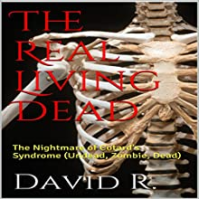 The Real Living Dead: The Nightmare of Cotard's Syndrome Audiobook by David R. Narrated by Kevin Theis